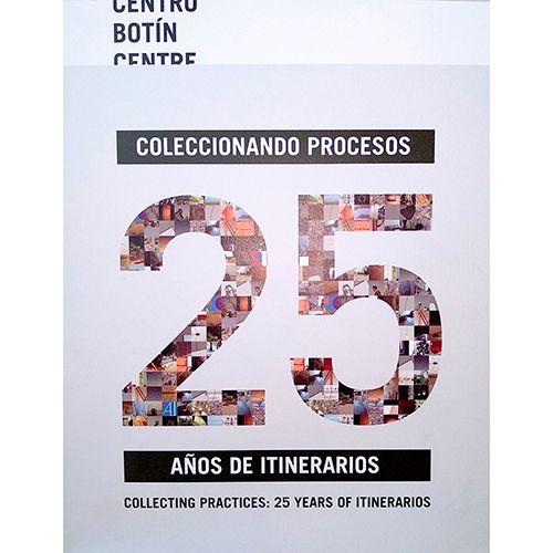 CATÁLOGO COLECCIONANDO PROCESOS: 25 AÑOS DE ITINERARIOS