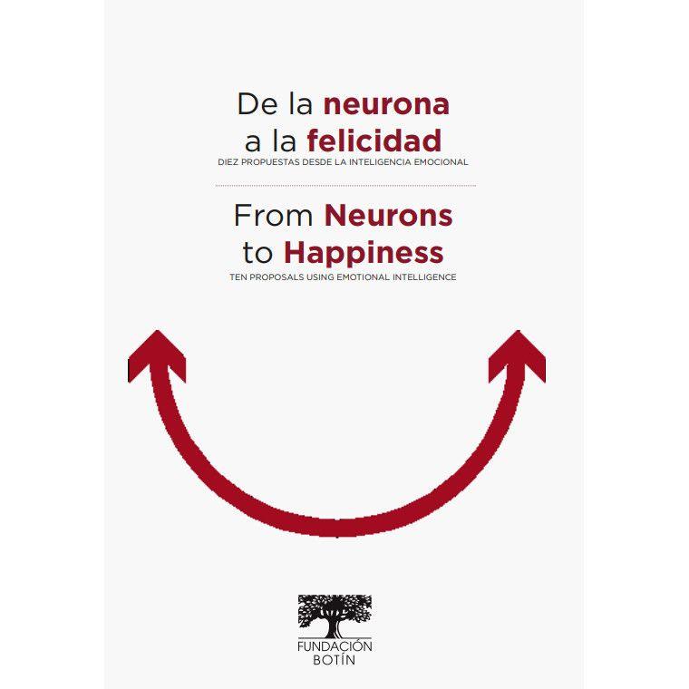 De la neurona a la felicidad. Diez propuestas desde la inteligencia emocional