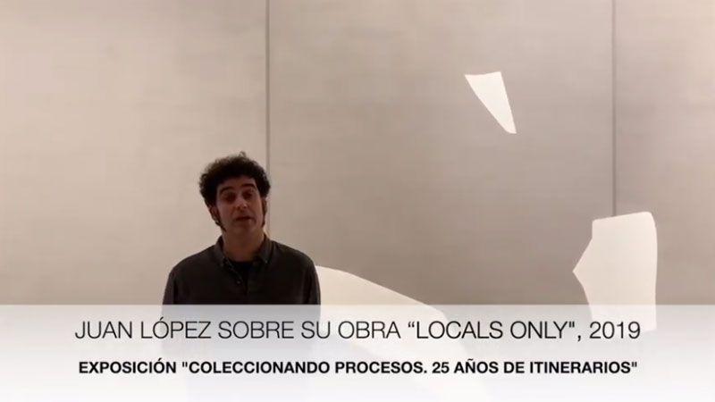 "Juan López sobre su obra ""Locals Only"", 2019"